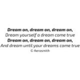 """Наклейка на авто """"Dream until your dreams come true. Aerosmith"""""""