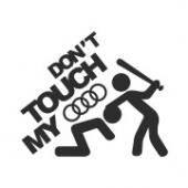 """Наклейка на авто """"Don't touch my Audi"""""""