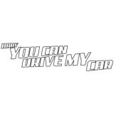 "Наклейка на авто ""Baby, you can drive my car"""