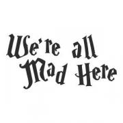"""Наклейка на авто """"We're all mad here"""""""