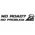 """Наклейка на авто """"No roads, no rpoblem"""""""